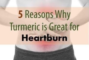 why turmeric is great for heartburn